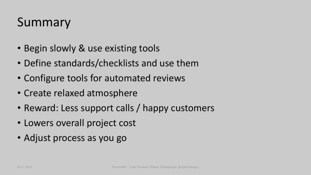 Summary • Begin slowly & use existing tools • D...