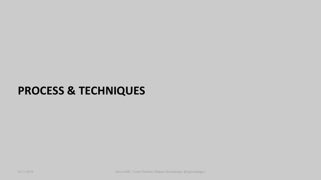 PROCESS & TECHNIQUES 03.11.2016 DevoxxMA / Code...