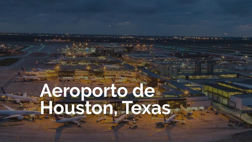 Aeroporto de Houston, Texas