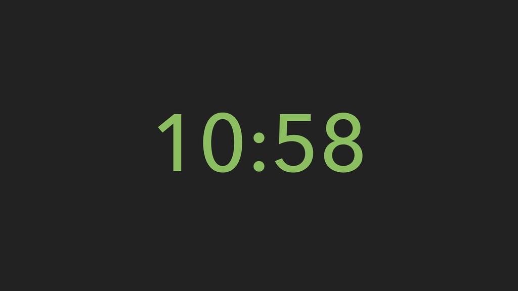 10:58