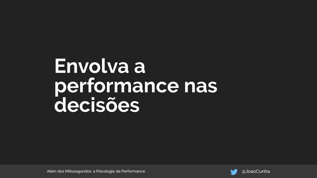 Envolva a performance nas decisões Além dos Mil...