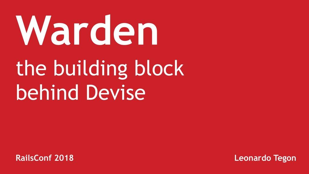 Warden the building block behind Devise RailsCo...