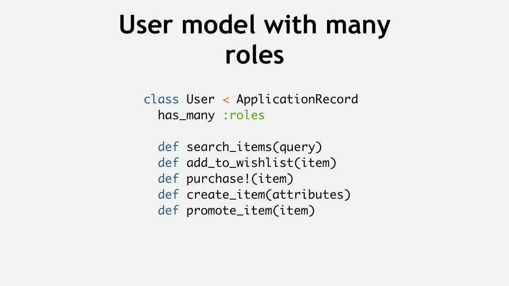 User model with many roles class User < Applica...