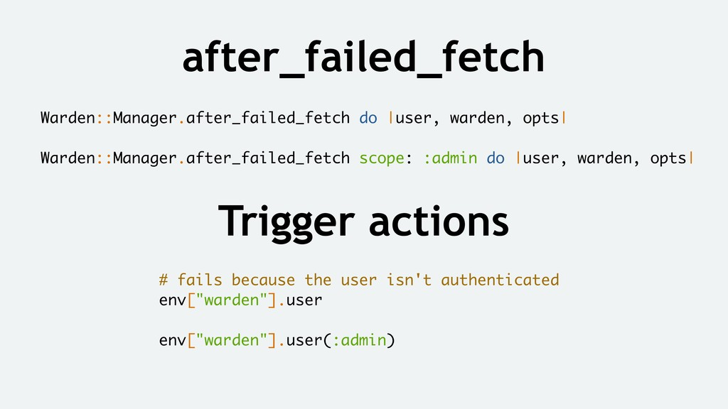 after_failed_fetch Warden::Manager.after_failed...