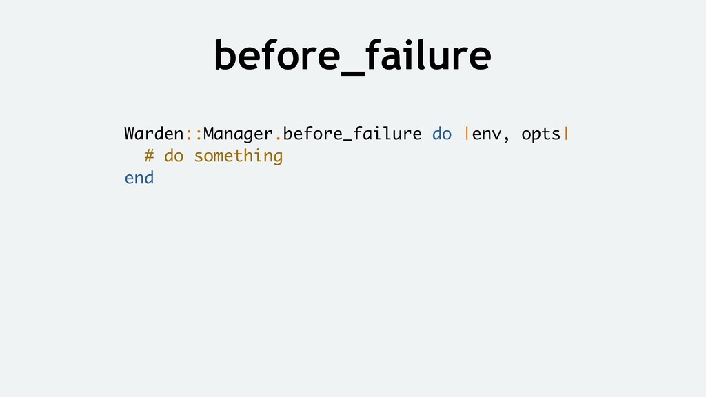 before_failure Warden::Manager.before_failure d...