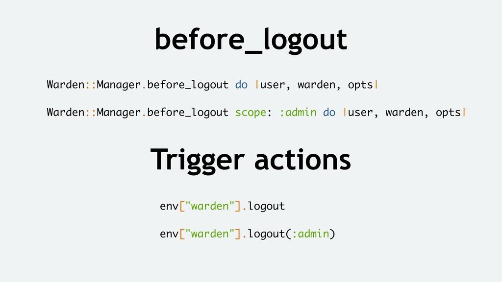 "before_logout Trigger actions env[""warden""].log..."