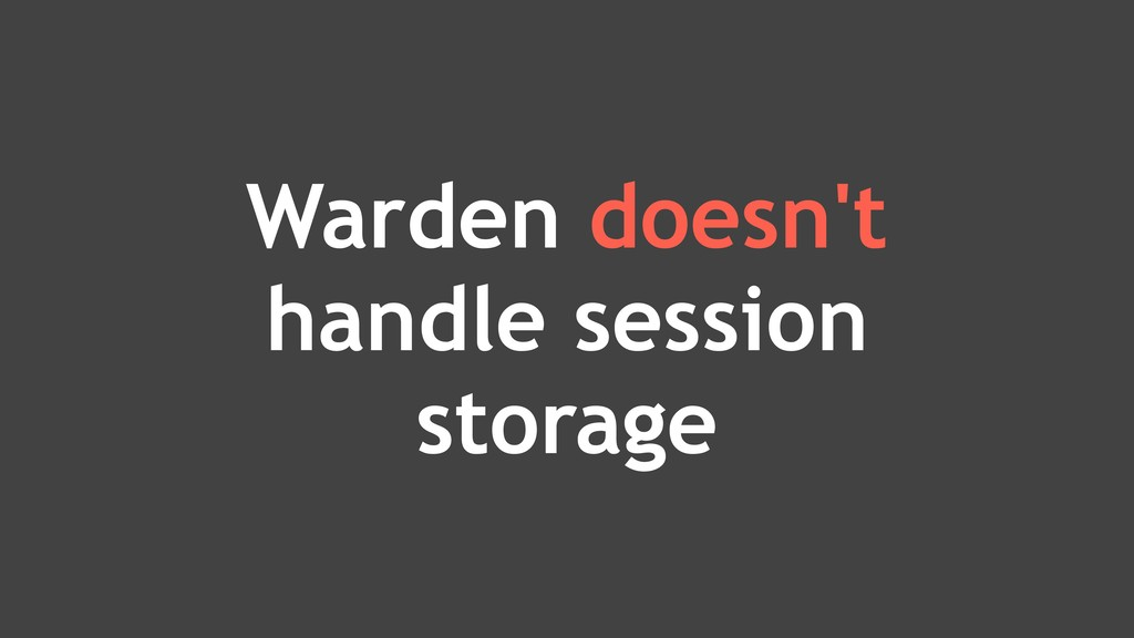 Warden doesn't handle session storage