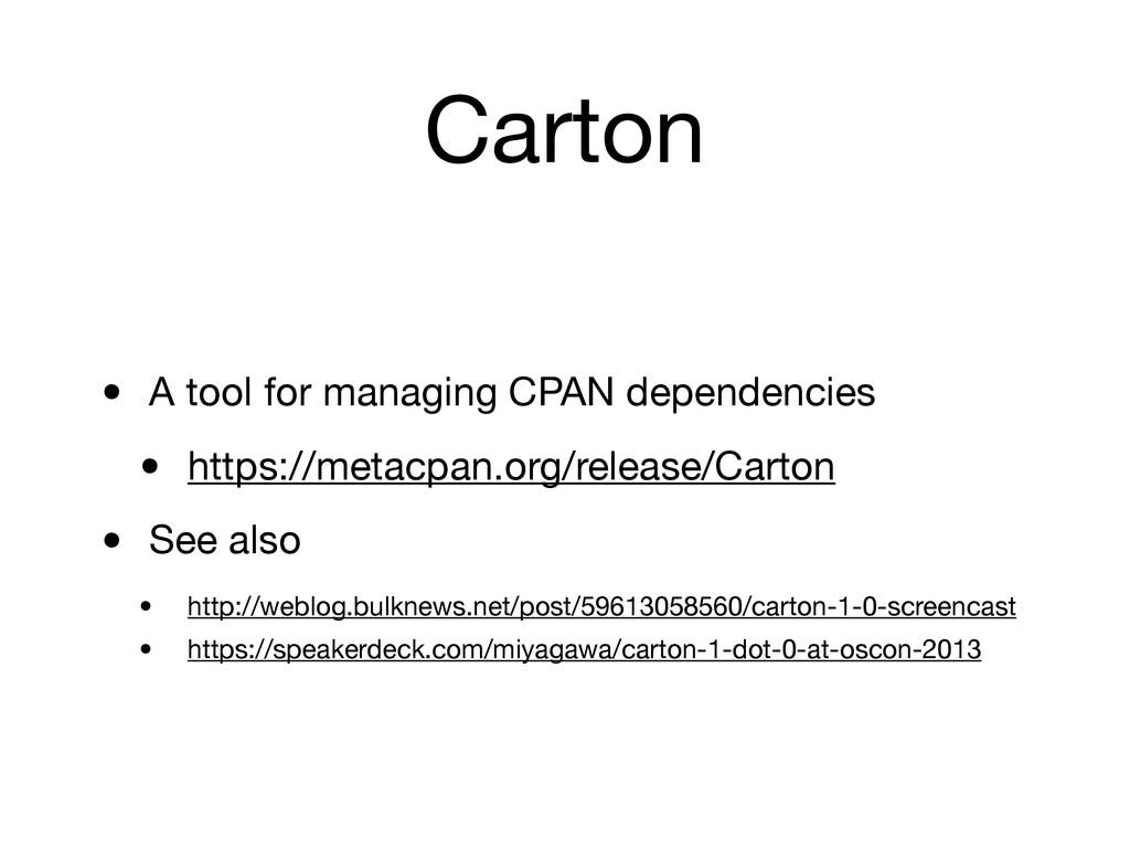 Carton • A tool for managing CPAN dependencies ...