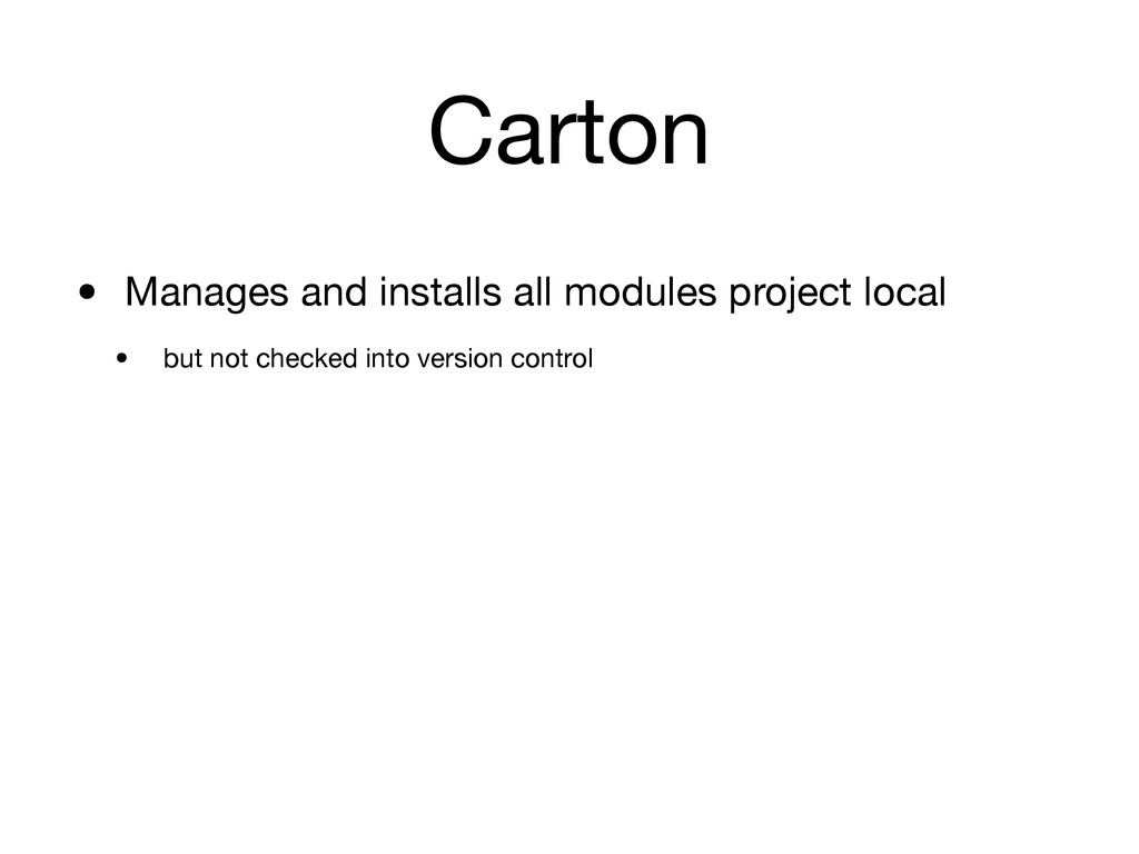 Carton • Manages and installs all modules proje...