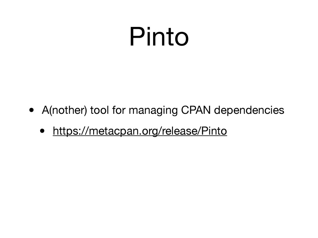 Pinto • A(nother) tool for managing CPAN depend...