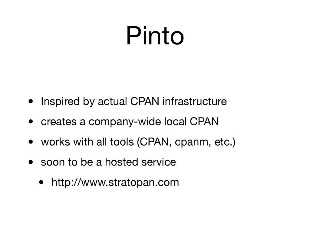 Pinto • Inspired by actual CPAN infrastructure ...