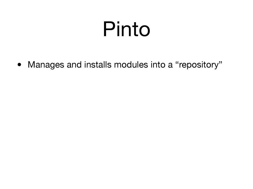 """Pinto • Manages and installs modules into a """"re..."""