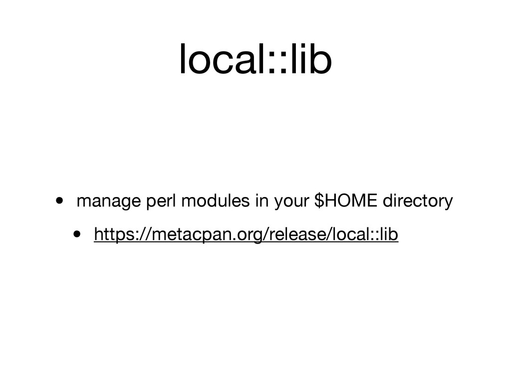 local::lib • manage perl modules in your $HOME ...