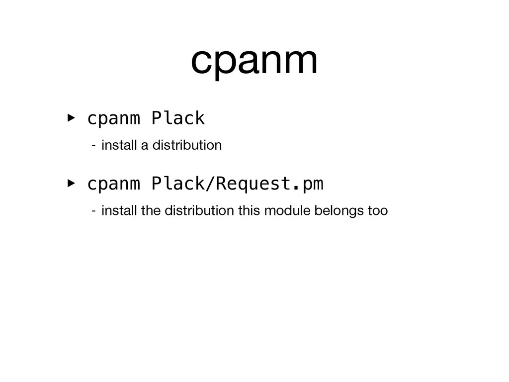 cpanm ‣ cpanm Plack - install a distribution ‣ ...