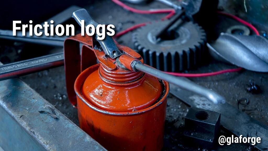 Friction logs @glaforge