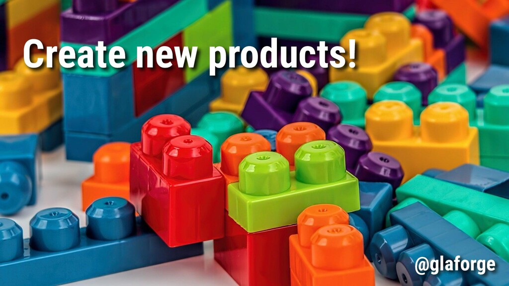 Create new products! @glaforge
