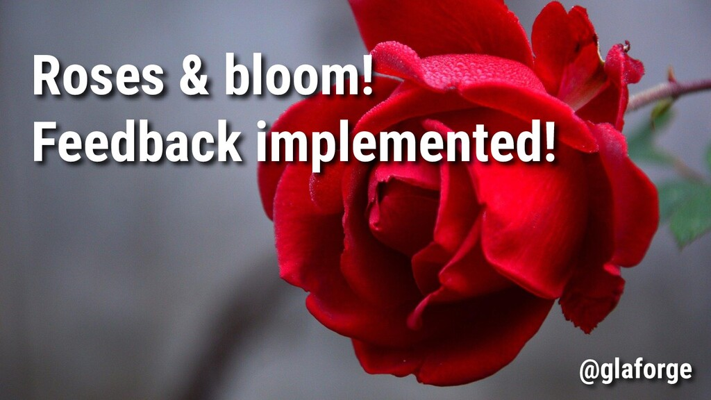 Roses & bloom! Feedback implemented! @glaforge