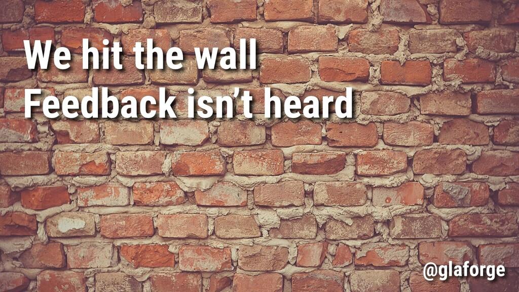 We hit the wall Feedback isn't heard @glaforge