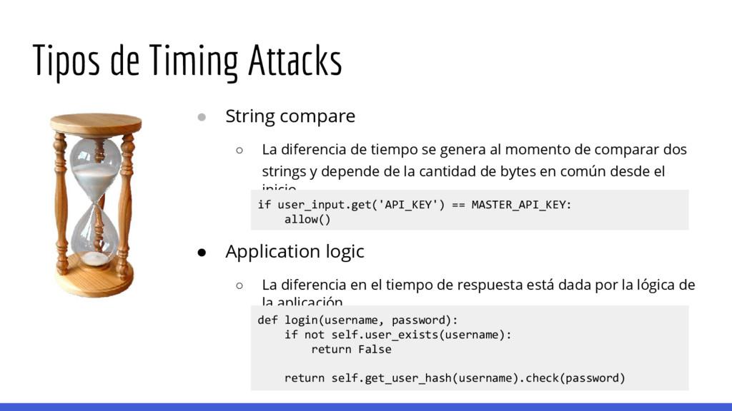 Tipos de Timing Attacks ● String compare ○ La d...