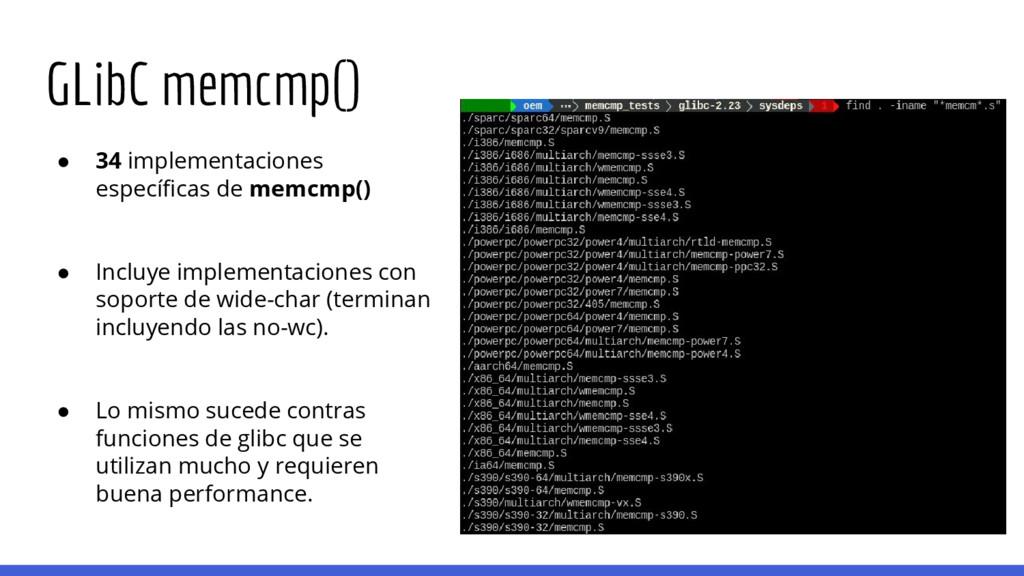 ● 34 implementaciones específicas de memcmp() ●...