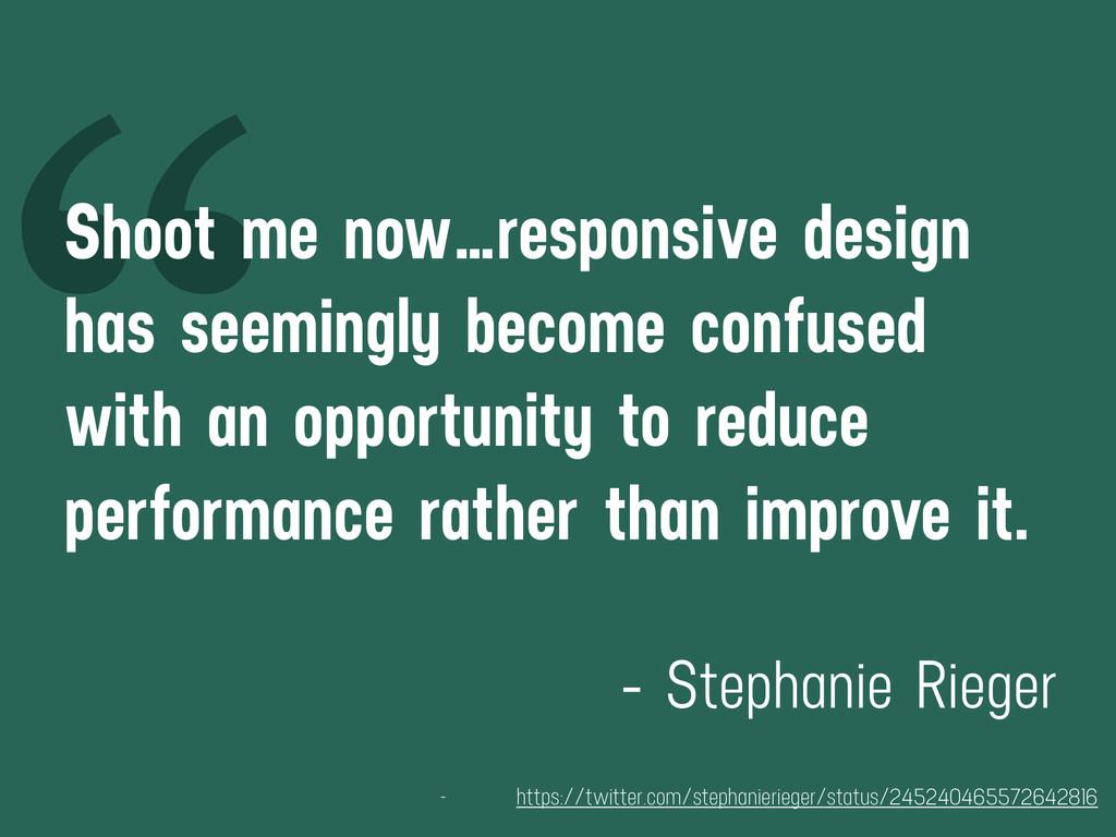 """ Shoot me now…responsive design has seemingly ..."