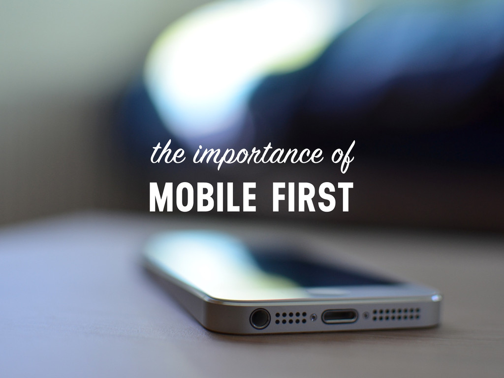 the importance of MOBILE FIRST