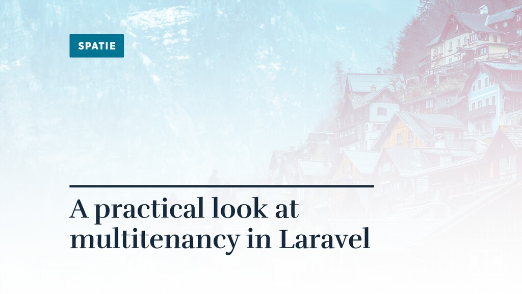 A practical look at multitenancy in Laravel