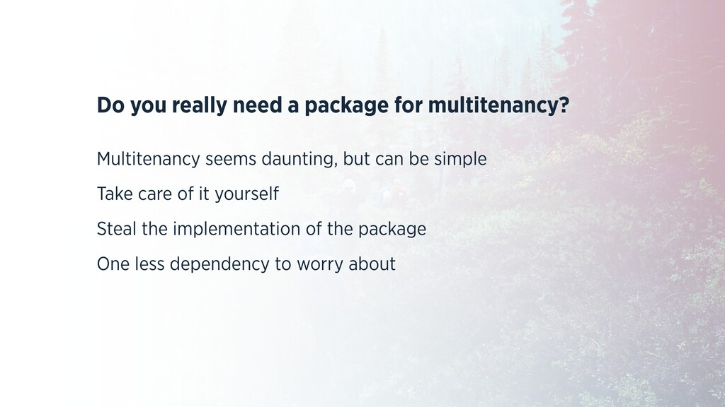 Do you really need a package for multitenancy? ...