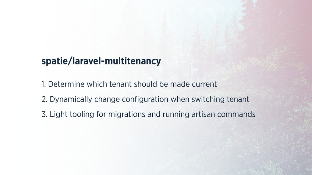 spatie/laravel-multitenancy 1. Determine which ...