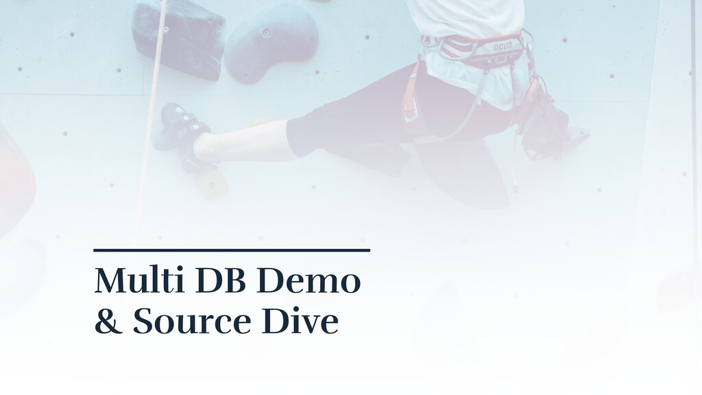 Multi DB Demo & Source Dive