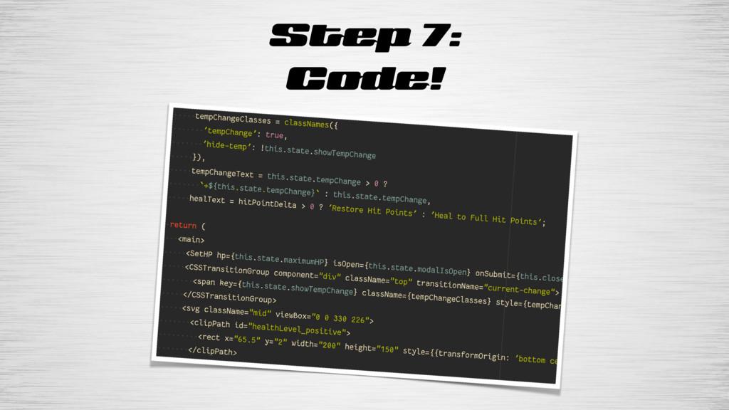 Step 7: Code!