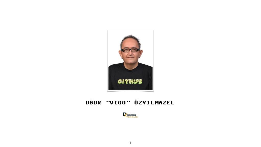 """UGUR """"VIGO"""" OZYILMAZEL - . . !1"""