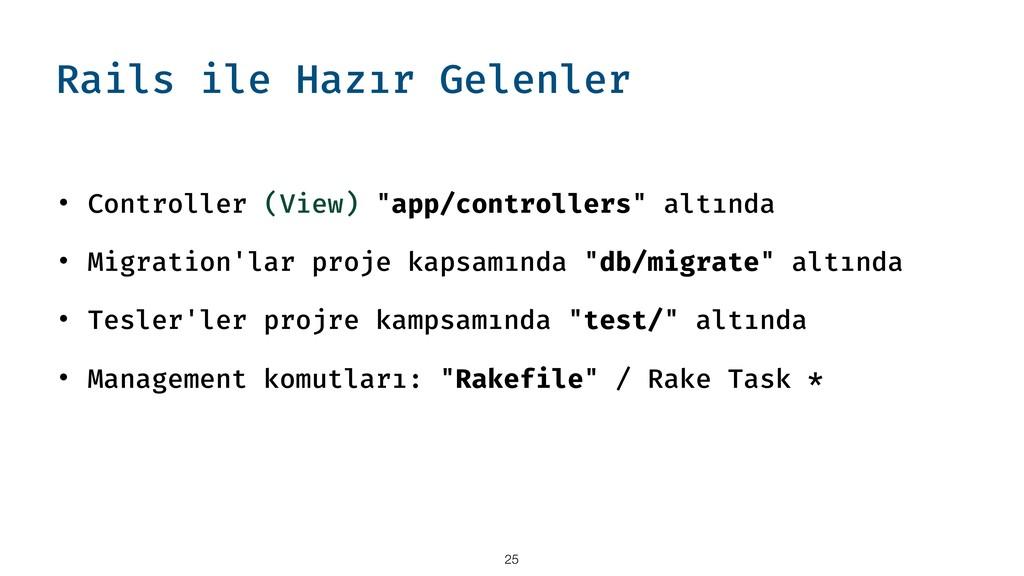 "Rails ile Hazır Gelenler • Controller (View) ""a..."