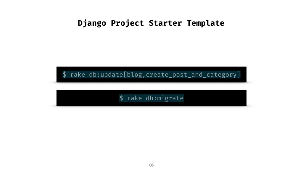 Django Project Starter Template $ rake db:updat...