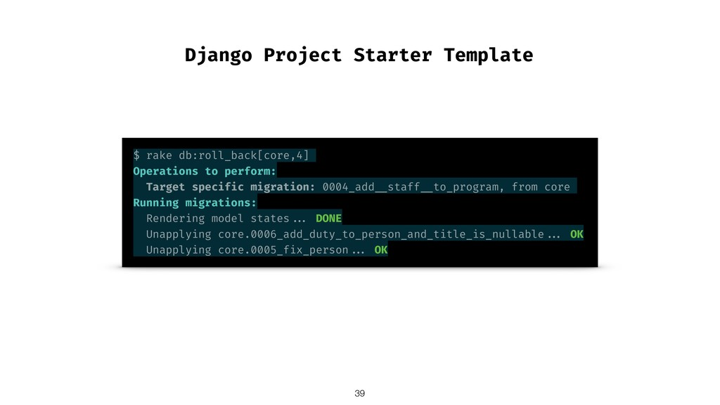 Django Project Starter Template $ rake db:roll_...
