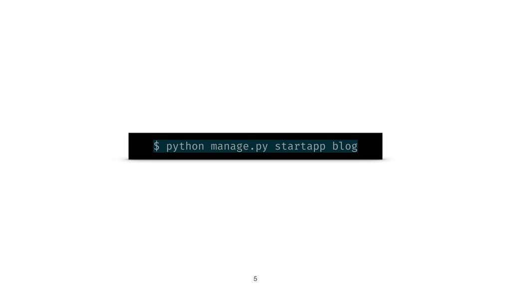 $ python manage.py startapp blog !5
