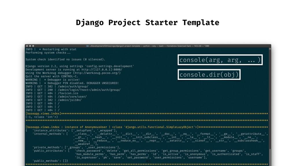 Django Project Starter Template console(arg, ar...
