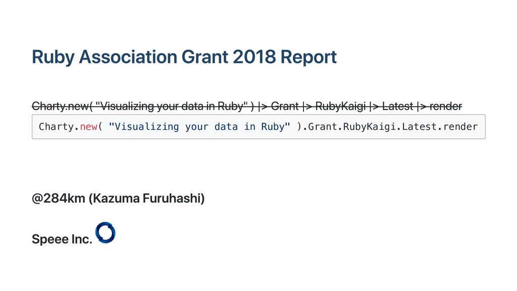 Ruby Association Grant 2018 Report Charty.new( ...
