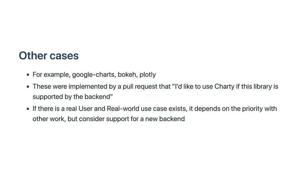 Other cases For example, google-charts, bokeh, ...