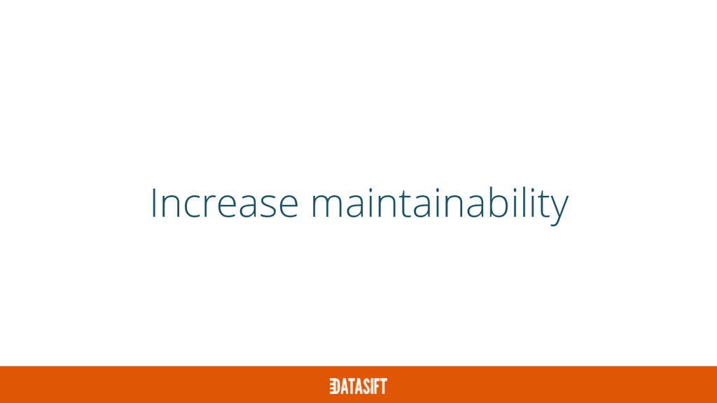Increase maintainability