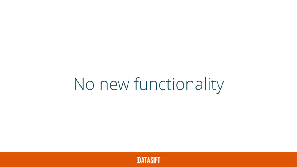 No new functionality