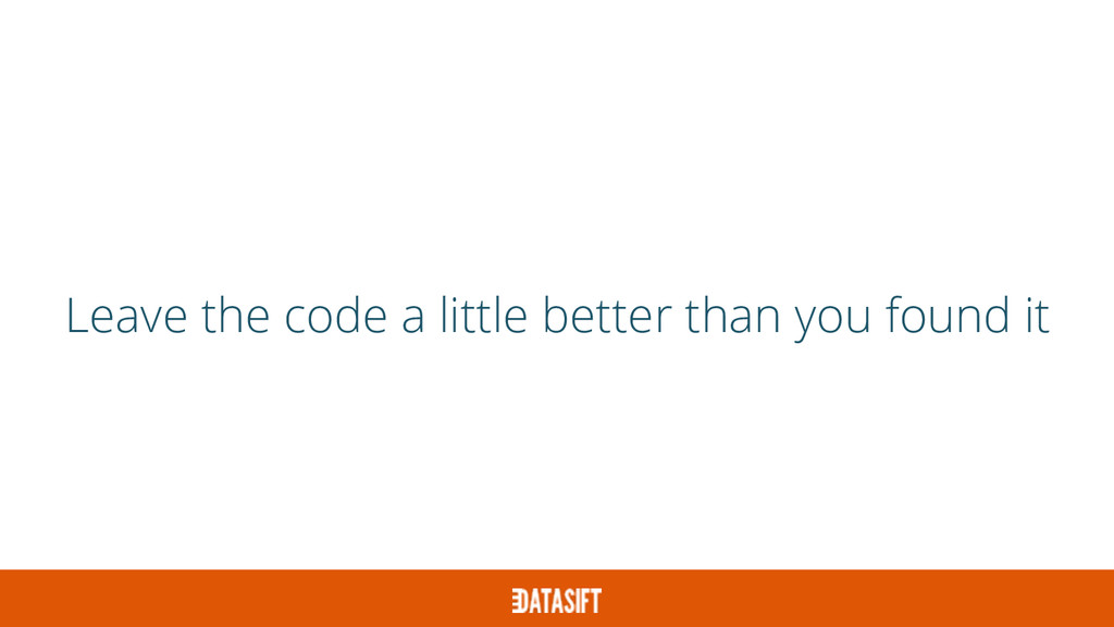 Leave the code a little better than you found it