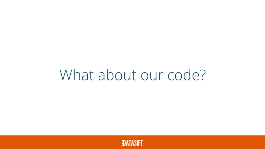 What about our code?