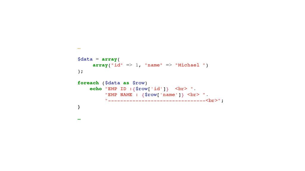 """…! ! $data = array(! ! array(""""id"""" => 1, """"name"""" ..."""