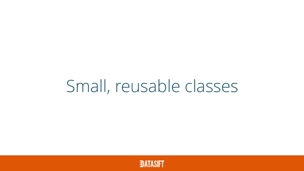 Small, reusable classes