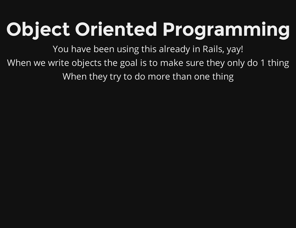 Object Oriented Programming You have been using...