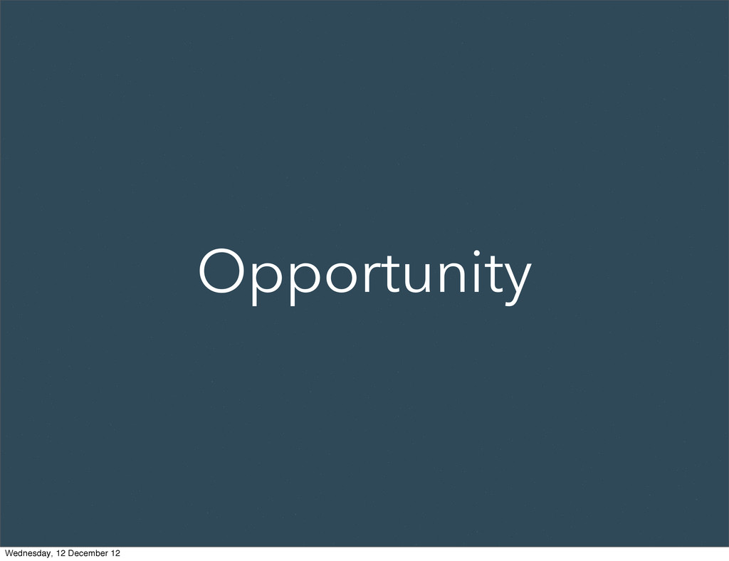 Opportunity Wednesday, 12 December 12