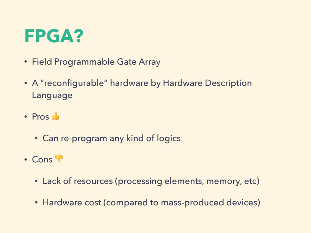"FPGA? • Field Programmable Gate Array • A ""reco..."