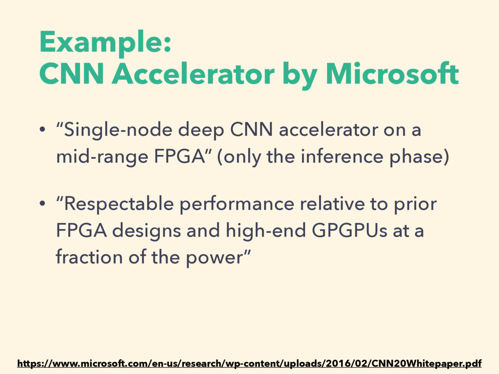 "Example: CNN Accelerator by Microsoft • ""Single..."