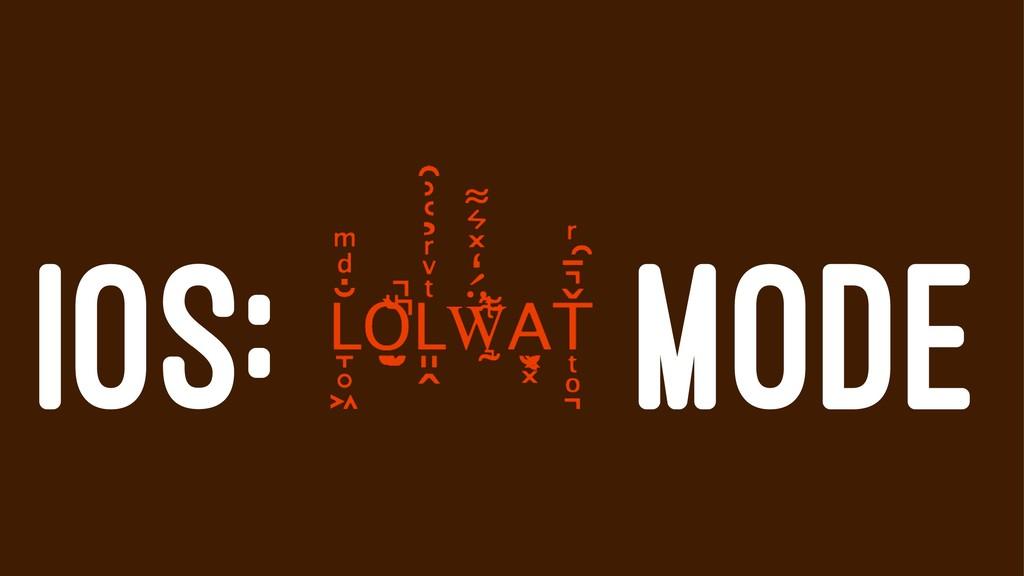 IOS: MODE